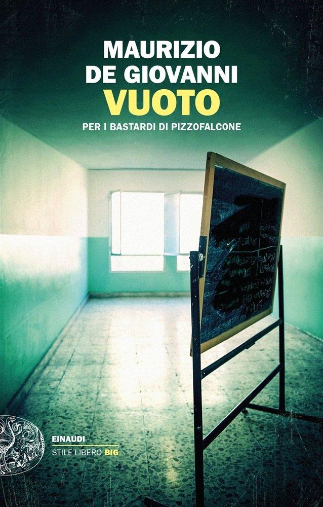 """""""Vuoto. Per i bastardi di Pizzofalcone"""" di Maurizio De Giovanni: riassunto trama e recensione"""