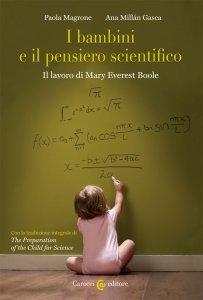I bambini e il pensiero scientifico. Il lavoro di Mary Everest Boole, Ana Millán Gasca, Paola Magrone