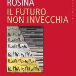 """""""Il futuro non invecchia"""" di Alessandro Rosina"""