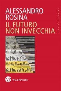 Il futuro non invecchia, Alessandro Rosina