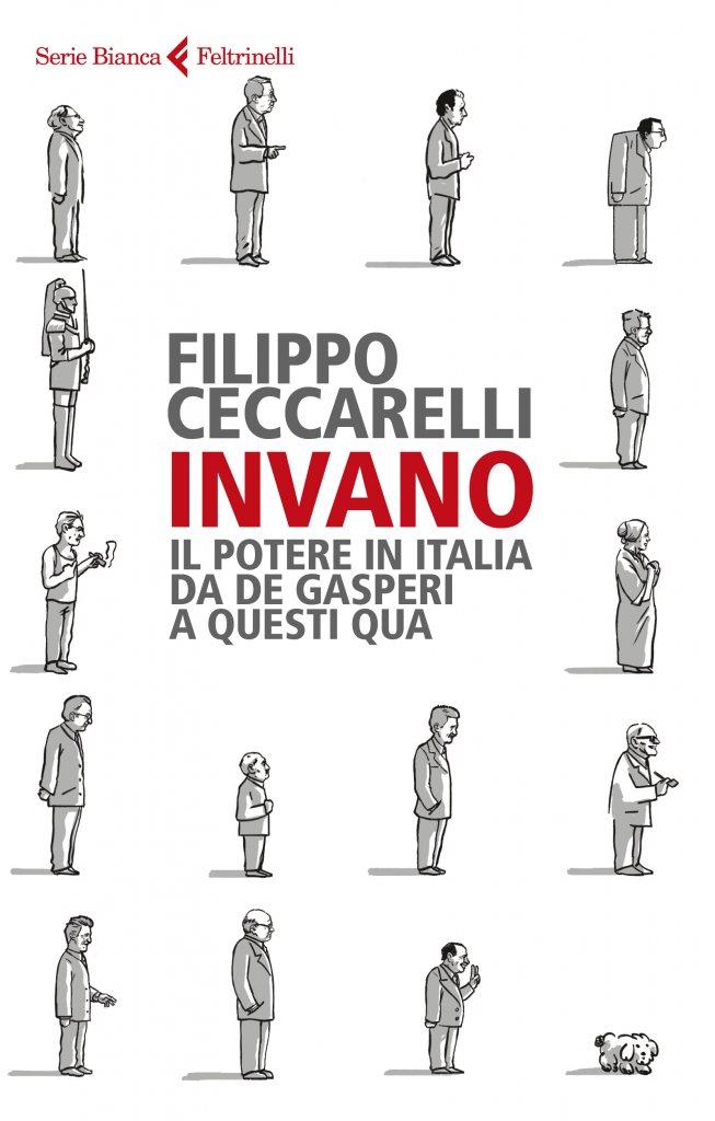 """""""Invano. Il potere in Italia da De Gasperi a questi qua"""" di Filippo Ceccarelli"""