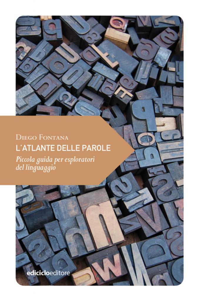 """""""L'atlante delle parole. Piccola guida per esploratori del linguaggio"""" di Diego Fontana"""