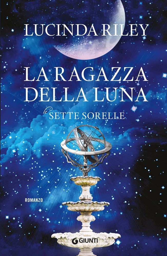 """""""La ragazza della luna. Le sette sorelle"""" di Lucinda Riley: riassunto trama e recensione"""