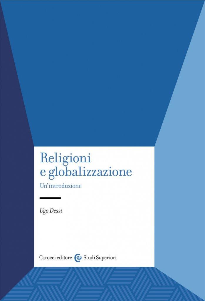 """""""Religioni e globalizzazione"""" di Ugo Dessì"""