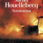 """""""Serotonina"""" di Michel Houellebecq: trama e recensione"""
