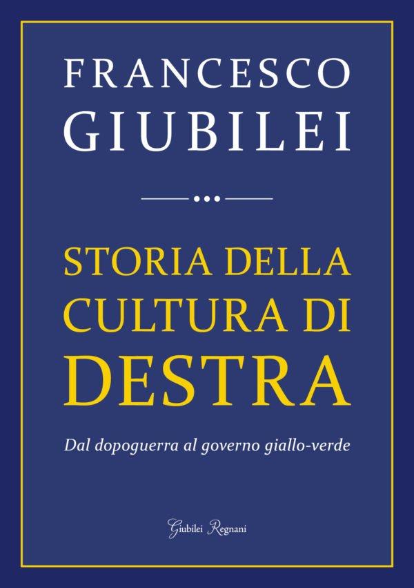 """""""Storia della cultura di destra"""" di Francesco Giubilei"""