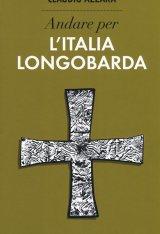 """""""Andare per l'Italia longobarda"""" di Claudio Azzara"""