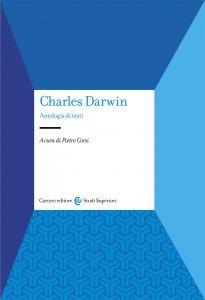 Charles Darwin. Antologia di testi, Pietro Corsi