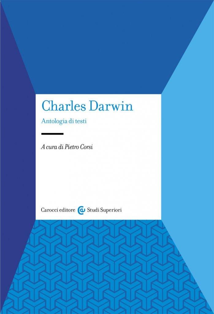 """""""Charles Darwin. Antologia di testi"""" a cura di Pietro Corsi"""