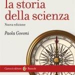 """""""Che cos'è la storia della scienza"""" di Paola Govoni"""