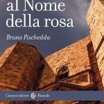 """""""Eco: guida al Nome della rosa"""" di Bruno Pischedda"""