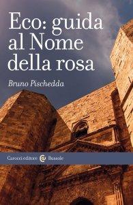 Eco: guida al Nome della rosa, Bruno Pischedda