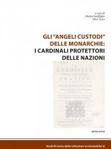 """Gli """"angeli custodi"""" delle monarchie: i cardinali protettori delle nazioni, Matteo Sanfilippo, Péter Tusor"""