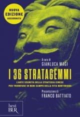 """""""I 36 stratagemmi. L'arte segreta della strategia cinese per trionfare in ogni campo della vita quotidiana"""" di Gianluca Magi"""