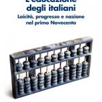 """""""L'educazione degli italiani. Laicità, progresso e nazione nel primo Novecento"""" di Giorgio Chiosso"""