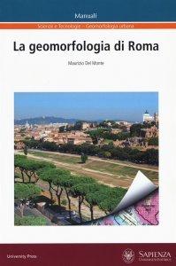 La geomorfologia di Roma, Maurizio Del Monte