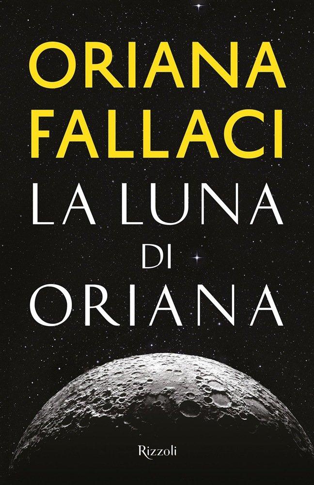 """""""La Luna di Oriana"""" di Oriana Fallaci: trama e recensione"""