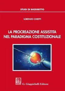 La procreazione assistita nel paradigma costituzionale, Lorenzo Chieffi