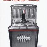 """""""Storia culturale della canzone italiana"""" di Jacopo Tomatis"""