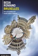 """""""Bruxelles. Terra di frontiera tra mondo latino e tedesco"""" di Beda Romano"""
