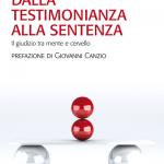 """""""Dalla testimonianza alla sentenza. Il giudizio tra mente e cervello"""" di Rino Rumiati e Carlo Bona"""