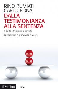 Dalla testimonianza alla sentenza. Il giudizio tra mente e cervello, Rino Rumiati, Carlo Bona