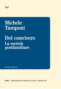 Del convivere. La società postfamiliare, Michele Tamponi