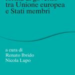 """""""Dinamiche della forma di governo tra Unione europea e Stati membri"""" a cura di Nicola Lupo e Renato Ibrido"""