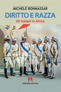 Diritto e razza. Gli italiani in Africa, Michele Bonmassar