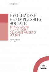 """""""Evoluzione e complessità sociale. Introduzione a una teoria del cambiamento sociale"""" di Simone Sarti"""