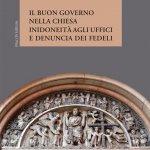 """""""Il buon governo nella Chiesa. Inidoneità agli uffici e denuncia dei fedeli"""" di Geraldina Boni"""