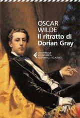 """""""Il ritratto di Dorian Gray"""" di Oscar Wilde: trama e recensione"""