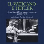 """""""Il Vaticano e Hitler. Santa Sede, Chiesa tedesca e nazismo (1922-1939)"""" di Alessandro Bellino"""