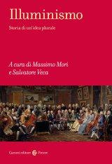 """""""Illuminismo. Storia di un'idea plurale"""" a cura di Massimo Mori e Salvatore Veca"""