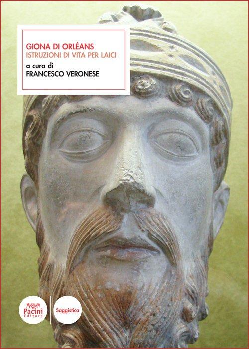"""Istruzioni di vita per laici"" di Giona di Orléans, a cura di Francesco Veronese"