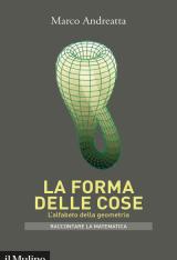"""""""La forma delle cose. L'alfabeto della geometria"""" di Marco Andreatta"""