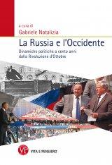 """""""La Russia e l'Occidente. Dinamiche politiche a cento anni dalla Rivoluzione d'Ottobre"""" a cura di Gabriele Natalizia"""