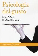 """""""Psicologia del gusto"""" di Martine Vallarino e Mara Bellati"""