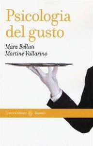 Psicologia del gusto, Martine Vallarino, Mara Bellati