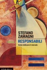 """""""Responsabili. Come civilizzare il mercato"""" di Stefano Zamagni"""