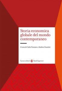 Storia economica globale del mondo contemporaneo, Carlo Fumian, Andrea Giuntini