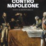 """""""Venezia contro Napoleone. Morte di una Repubblica"""" di Federico Moro"""
