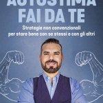 """""""Autostima fai da te. Strategie non convenzionali per stare bene con se stessi e con gli altri"""" di Gerry Grassi"""