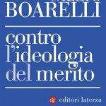 """""""Contro l'ideologia del merito"""" di Mauro Boarelli"""