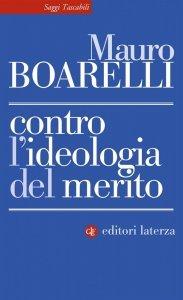 Contro l'ideologia del merito, Mauro Boarelli