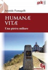 """""""Humanae vitae. Una pietra miliare"""" di Aristide Fumagalli"""