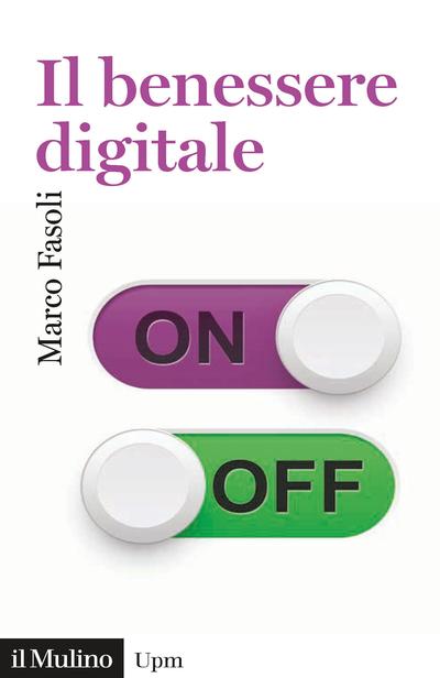 """""""Il benessere digitale"""" di Marco Fasoli"""