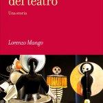 """""""Il Novecento del teatro"""" di Lorenzo Mango"""