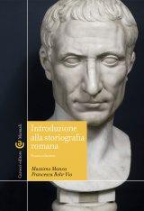 """""""Introduzione alla storiografia romana"""" di Francesca Rohr e Massimo Manca"""