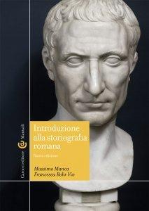 Introduzione alla storiografia romana, Francesca Rohr, Massimo Manca